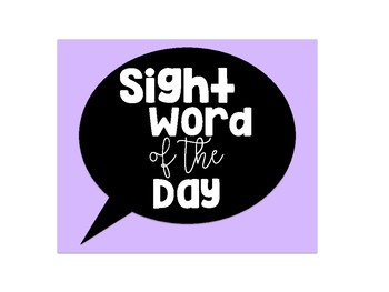 Speech Bubble Sight Word of the Day/Week Signs