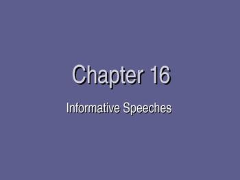 (Speech) Ch. 16 Speeches To Inform