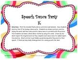 Speech Dance Party K