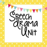 Speech Drama Unit for Middle & High School Drama