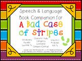 Speech & Language Book Companion: A Bad Case of Stripes