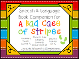 Speech & Language Book Companion: A Bad Case of Stripes