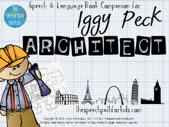 Speech & Language Book Companion: Iggy Peck, Architect