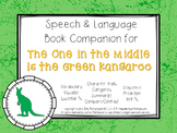 Speech & Language Book Companion: The One in the Middle is the Green Kangaroo