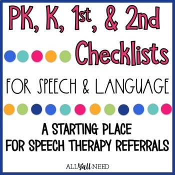Speech & Language Checklists for PK, K, 1, and 2