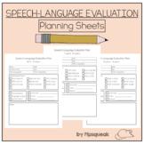 Speech-Language Evaluation Planning Sheets