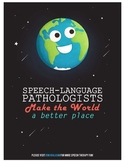 Speech-Language Pathologists Make the World a Better Place Motivational Poster