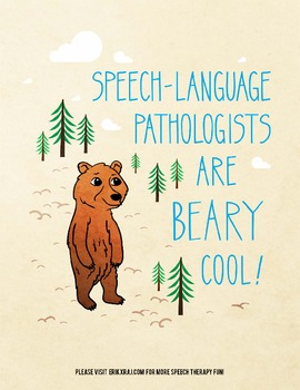 Speech-Language Pathologists are Beary Cool (Poster)