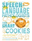 Speech-Language Pathologists are Smart Cookies (Poster)