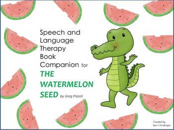 Speech Language Therapy Book Companion for The Watermelon Seed