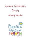 Speech Pathology Praxis Study Guide 2019