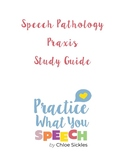 Speech Pathology Praxis Study Guide 2019/2020