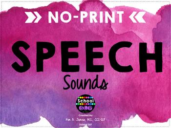 Speech Sounds NO PRINT and NO PREP!