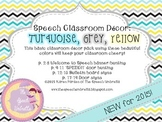 Speech Room Decor ~ Turquoise, Grey, Yellow