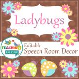 Speech Room Style - Editable Decor for SLPs (Ladybugs Theme)