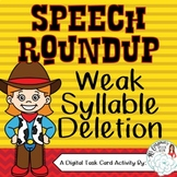 Speech RoundUp Weak Syllable Deletion: Phonological Proces
