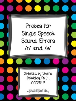 Speech Sound Probes for /s/ and /r/