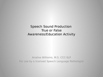 Speech Sound Production True/False Awareness and Education Activity
