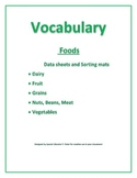 Speech/ Special Needs Vocabulary Data Sheets/ Sorting mats: Foods