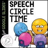 Speech Therapy Circle Time Activity for Google Drive™ No P