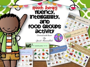Speech Therapy Fluency Intelligibility & Food Group Catego