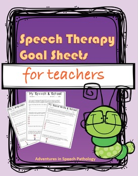 Speech Therapy Goal Sheets for Teachers