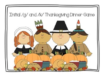 Speech Therapy: Initial /g/ and /k/ words Thanksgiving Dinner Game