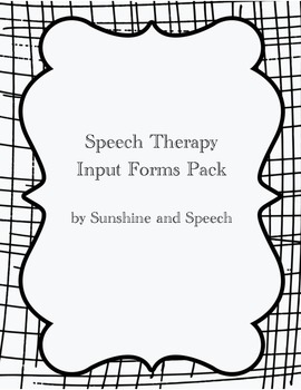 Speech Therapy- Input Forms Pack