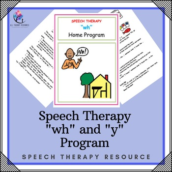"Speech Therapy Program - ""wh"" and ""y"" program"