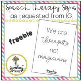 Speech Therapy Signs : Positivity and/or Sassy Freebie