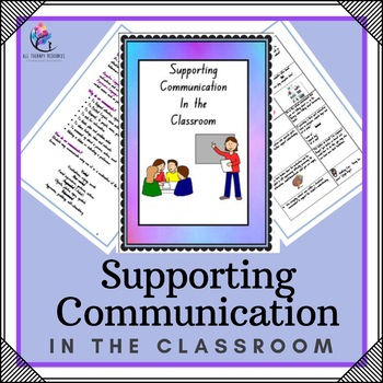 Speech Therapy - Supporting Comunication In the Classroom - 20 Page Package