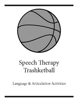 Speech Therapy Trashketball for Language and Articulation