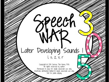 Speech War: Later Developing Sounds 1 {l, s, z, v, r}