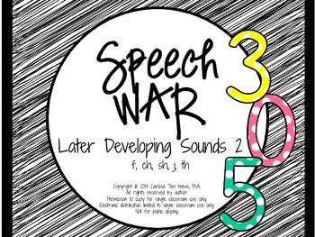 Speech War: Later Developing Sounds 2 {f, ch, sh, j, th}