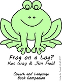Speech and Language Book Companion: Frog on a Log?