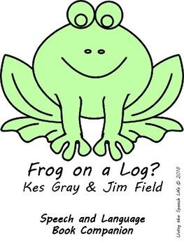 Speech and Language Book Companion: Frog on a Log?