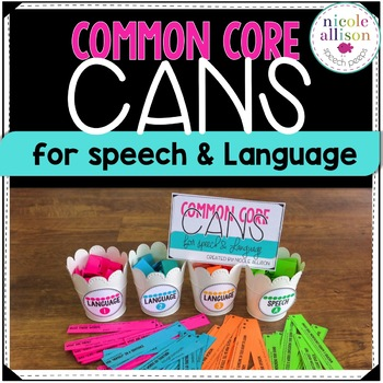 Speech and Language Common Core Cans