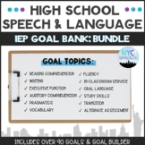 Speech and Language High School IEP Goal Bank-Bundle