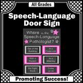 Where is the Speech Language Pathologist Door Sign, NOT EDITABLE