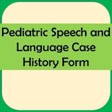 Speech and Language Pediatric Case History Form