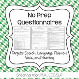 No Prep Questionnaires: Language, Articulation, Voice, Fluency, and Hearing