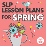 Speech and Language Therapy Lesson Plans for Spring - For
