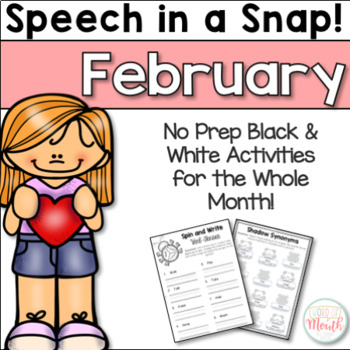 Speech in a Snap February: No Prep Activities for the Entire Month!