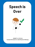 Speech is Over? A discussion of graduating speech therapy