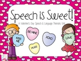 Speech is Sweet! A Valentine's Day Speech & Language Thematic Unit