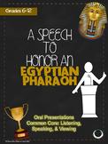 Speech to Honor a Pharaoh ORAL PRESENTATION Common Core
