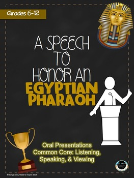 Speech to Honor a Pharaoh ORAL PRESENTATION Common Core