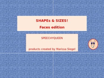 SpeechyQueen Sizes and Shapes, Faces Edition