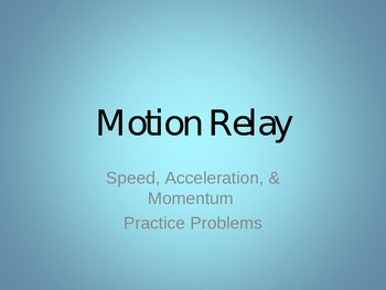 Speed, Acceleration, & Momentum Practice - Class Review!