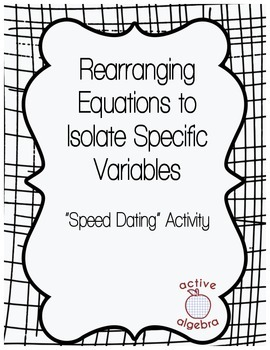 Speed Dating!: Isolating Variables in Equations